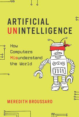 Image for Artificial Unintelligence: How Computers Misunderstand the World