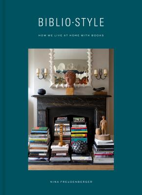 Image for Bibliostyle: How We Live at Home with Books