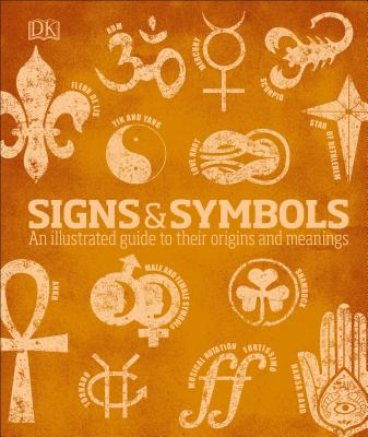 Image for Signs and Symbols: An Illustrated Guide to Their Origins and Meanings