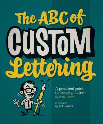 Image for The ABC of Custom Lettering: A Practical Guide to Drawing Letters