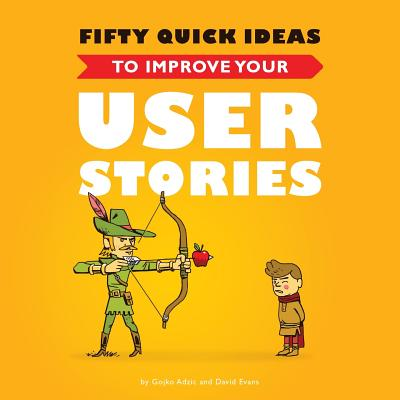 Image for Fifty Quick Ideas to Improve Your User Stories