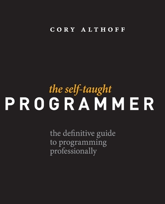 Image for The Self-Taught Programmer: The Definitive Guide to Programming Professionally