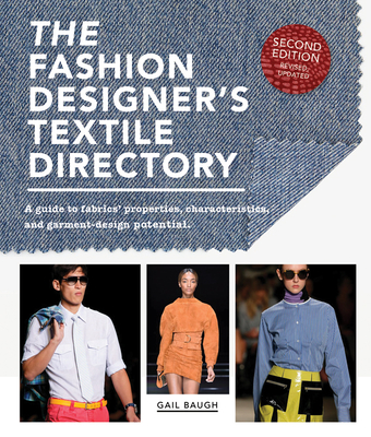 Image for The Fashion Designer's Textile Directory: A Guide to Fabrics' Properties, Characteristics, and Garment-Design Potential