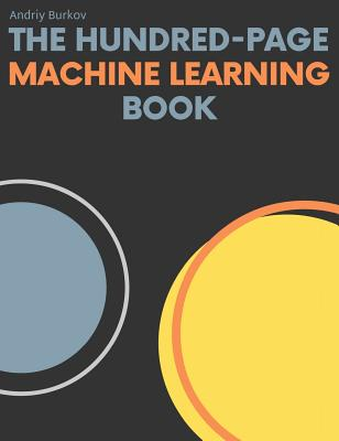 Image for The Hundred-Page Machine Learning Book