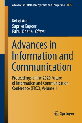 Image for Advances in Information and Communication: Proceedings of the 2020 Future of Information and Communication Conference (Ficc), Volume 1